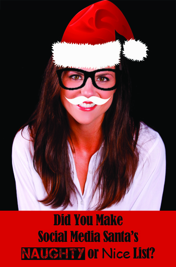 Social Media: Are You On The Nice List Or Naughty List?